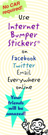 Use Internet Bumper Stickers® everywhere online! They're FREE!